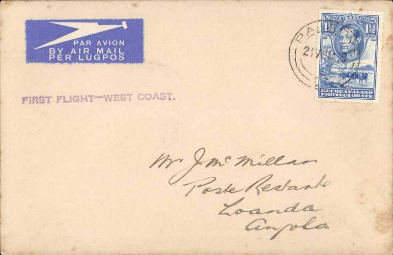 "(Bechuanaland) West Coast extension of the South Africa Airways new Kalahari West Coast service, Bechuanaland to South West Africa and Angola, Palapye, Bechuanaland to Luanda, Angola, bs 22/8,  airmail etiquette cover franked 1 1/2d per 1/2oz EAMS rate, violet straight line ""First Flight West Coast"" cachet.. Only three flights on this service before war broke out when service was abandoned due to lack of support."