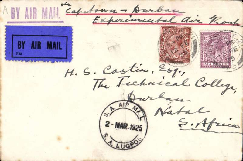 """(GB External) First regular service flight London to Durban, 2 Mar 1925 arrival ds on front, carried from Great Britain to Cape Town on the Union Castle mail steamer """"Windsor Castle"""", then Cape Town- Durban on the 1st flight of the first Govt. Experimental Airmail Service, airmail etiquette cover correctly rated 7 1/2d. black straight line """"By Air Mail"""" handstamp, ms Capetown-Durban/Experimental Air Route"""". A nice historical item."""