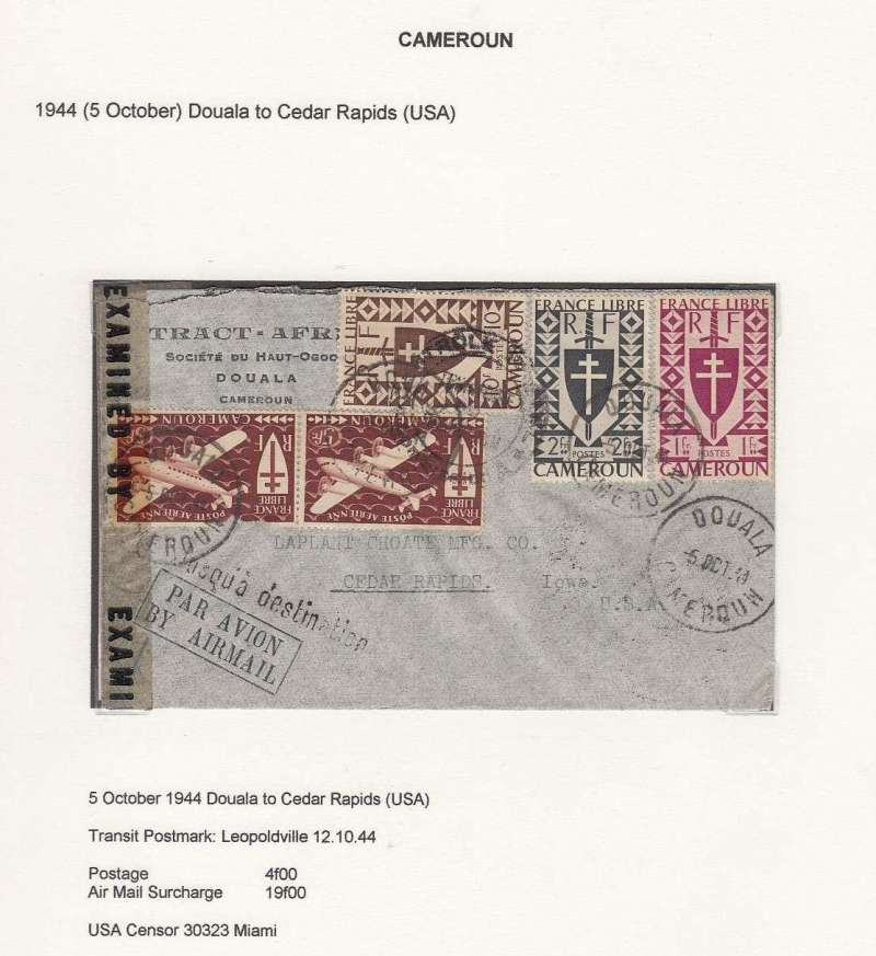 (Scarce and Unusual Routings) Free French Africa in World War II, censored Pan American Transatlantic airmail, Douala to Cedar Rapids, USA, via Leopoldville 12/10, franked 4f ordinary + 19f airmail surcharge, sealed Miami 30323 censor tape, nice strike straight line ?Jusqua Destination? hs and framed printed Par Avion? cachet. Between August 1940  and the summer of 1943 , the heart of Free France was located, not in London, but in Chad, Cameroon, or Oubangui-Chari (modern-day Central African Republic).