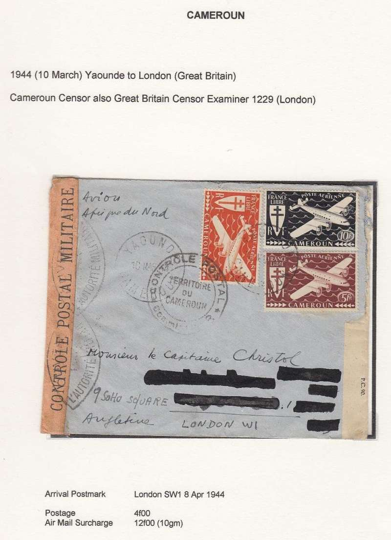 (Scarce and Unusual Routings) Free French Africa in World War II, dual censored cover from Yaounde to London, bs 8/4/44, franked 4f ordinary + 12f airmail surcharge, sealed Cameroon 'Controle Postal Militaire censor tape tied by pointed oval 'Ouvert Par L'Autorite Militaire' censor Mark, also sealed GB sensor Examiner 1299 (London) censor tape, also black 'Controle/Territoire du Cameroun' censor mark. Yaounde is 600 miles from Lagos, likely by Sabena from Leopoldville to Lagos, then BOAC or sea to UK. Between August 1940  and the summer of 1943 , the heart of Free France was located, not in London, but in Chad, Cameroon, or Oubangui-Chari (modern-day Central African Republic).