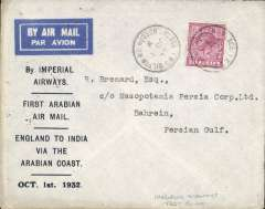 "(GB External) Imperial Airways test cover, alternative route London to Bahrain Island,  bs 7/10, official printed souvenir cover ""First Arabian Air Mail/England to India Via the Arabian Coast/Oct 1st 1932"" (difficulties with the Persian govt. necessitated a route change from the southern shores of Persia to the northern shores of Arabia) franked 6d canc Hudson/SW1 cds, rated 120pts by Newall."