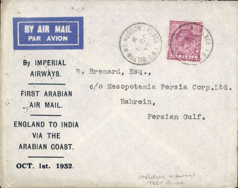 """(GB External) Imperial Airways test cover, alternative route London to Bahrain Island,  bs 7/10, official printed souvenir cover """"First Arabian Air Mail/England to India Via the Arabian Coast/Oct 1st 1932"""" (difficulties with the Persian govt. necessitated a route change from the southern shores of Persia to the northern shores of Arabia) franked 6d canc Hudson/SW1 cds, rated 120pts by Newall."""