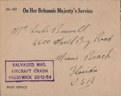 """(Recovered Interrupted Mail) BOAC B377 Stratocruiser crash at Prestwick, UK, en route from England to Florida, stampless OHMS/Post Office ambulance envelope addressed to Miami Beach, bearing a fine strike purple boxed """"Salvaged Mail/Aircraft Crash/Prestwick 25-12-54"""" cachet, Ni 541225a. Image."""