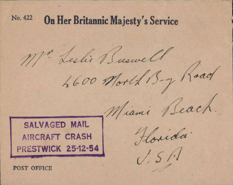 "(Recovered Interrupted Mail) BOAC B377 Stratocruiser crash at Prestwick, UK, en route from England to Florida, stampless OHMS/Post Office ambulance envelope addressed to Miami Beach, bearing a fine strike purple boxed ""Salvaged Mail/Aircraft Crash/Prestwick 25-12-54"" cachet, Ni 541225a. Image."