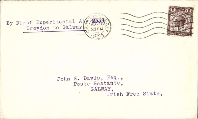 """(GB External) Although not officially sanctioned, a small quantity of mail was accepted for the experimental return flight from London to Galway, b/s single line cds """"Galway 26 Au 29"""".plain cover franked 1 1/2d canc Croydon cds, 3.15pm, typed 'By First Experimental Air Mail/Croydon to Galway'.  Newall states six unofficial letters were flown, rated 280u, see page 112."""
