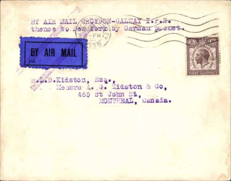 (GB External) Galway to Montreal, cover intended to be flown on the experimental return flight from London to Galway, thence to New York by sea, then onward to Montreal. Plain cover franked 1 1/2d canc 'Croydon Surrey/Aug 26 1929' cds tying dark blue/back airmail etiquette, also tied by a purple double bar Jusqu'a applied in New York, typed 'By Air Mail Croydon-Galway I.F.S./thence to New York by German packet'. The German packet could well have been the SS Karlsruhe, which docked in Galway early on 26th August, 1929.