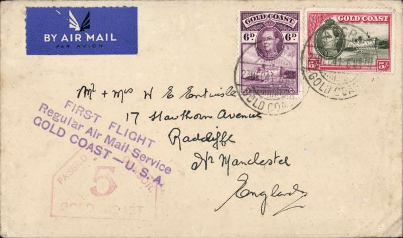 "(Gold Coast) American Air mail Service, F/F Gold Coast to England via the all air Pan Am FAM 22 West Africa-Brazil-Miami-Lagos-Bathurst service, Accra to Manchester, plain etiquette cover, correctly rated 5/6d for Gold Coast-UK mail, fine strike violet three line ""First Flight/Regular Air Mail Service/GOLD COAST-USA"" flight cachet, red hexagonal PBC/5/Gold Coast censor mark. Carried by Pan Am 'all the way', first E-W on the new FAM 22 service, then W-E to Lisbon on FAM 18, then BOAC/KLM to London. Crossed the Atlantic twice by air, service discontinued in March 1942. Super wartime item. Image."