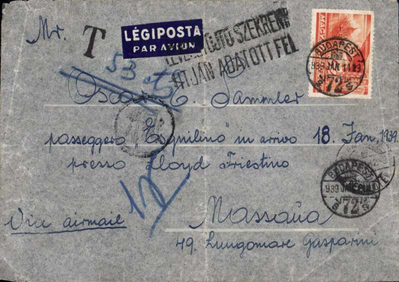 (Hungary) Budapest to Portugal, airmail cover franked 52F to passenger on board the SS Esquilino arriving at Trieste, 17/1, via Alexandria 14/1, but with onward address in Massama, Portugal, bilingual Hungarian etquette tied by two line '**********/UT JAN ADATOTTFEL' instructional cachet, Egyptian currency mark on front. Underpaid 'T' h/s with ms '53', a real puzzle. The SS Esquilino was a passenger ship belonging to the Peninsular and Oriental Steam Navigation Company Ltd. Image.
