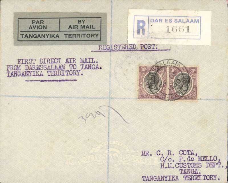 "(Tanganyika) Tanganyika Govt Air Service, first direct flight Dar es Salaam to Tanga, bs 56/12 , registered cover with Dar es Salaam registration label,  boxed violet ""Par Avion/By Airmail/ Tanganyika Territory"" hs (P 9 McQueen), violet ms/typed endorsement ms ""Direct"" typed ""By First Air Mail Dar es Salaam  to Tanga"". franked pair Tanganyika 30c x2.  70 flown  (Colley 2 Ed p40)."