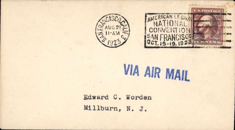 "(United States Internal) Test flight San Francisco to New, bsMillburn, with night flying between Cheyenne, Wyoming and Chicago, plain cover franked 6c, canc SF cds with 'American Legion/National Convention/San Francisco/Oct 15-19 923' promotional postmark,  ""Via Airmail""hs. Image."