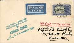 "(Burma) Return 2nd Experimental England-Australia flight, Akyab to Calcutta, bs 27/5, franked 4a, very fine strike  green ""Australia-England/ 2nd Experimental Flight/Asmani Chari"" cachet (see Brown J, p42), airmail etiquette cover addressed to Stephen Smith, ms ""Akyab - Calcutta"", Imperial Airways. Signed facsimile Stephen Smith, only 17 pieces, see Davis ""Monthly Air Mail"", Jun 1931, pp1-3. Very fine, see image."