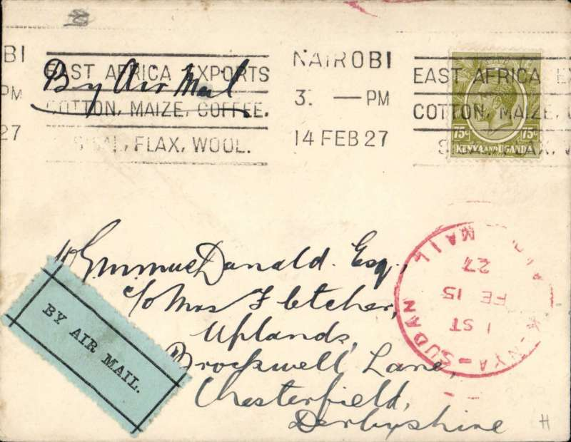 """(Kenya) First East African Experimental Air Mail Service, Capt. TA Gladstone, mail from Nairobi 14/2, addressed to London, carried on the return flight from Kisumu bs 15/2 to Khartoum, then by RAF from Khartoum to Cairo, then by Imperial AW from Cairo to London, franked  Kenya and Uganda 75c canc Nairobi cds, red circular """"Kenya-Sudan/ 1st/Air Mail/Fe 15/27"""" cachet (see illustration p86 Newall). Plain cover with black/pale green etiquette rated 'a great rarity' by Mair."""