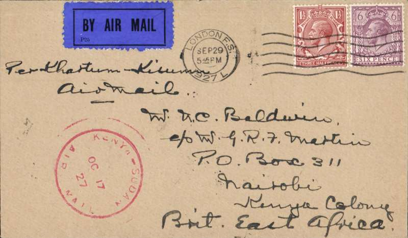"""(GB External) London to Nairobi bs 18/10, Captain Gladstone's last flight Khartoum to Kisumu 17/10, airmail eiquette cover franked 7 1/2d canc London FS cds, fine strike red 'Kenya-Sudan/Oct 17/27/Air Mail' cachet, ms 'Per Khartum-Kisumu/Air Mail'. Newall states """"only 8 posted from London"""", ref 27.19c, 160 units. Francis Field authentication hs verso."""
