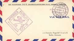 (DOX) DOX trans Atlantic flight America-Europe, bs Berlin 27/5, cover posted on board stamped 'AFFRANCHISEMENT PERCU 6RM' tied by 'Dornier/19 Mai 32/1929' cds, also private purple cachet 'America Europa Flugschiff DO-X'.