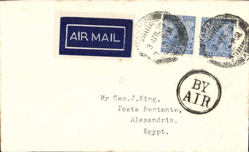 (Scarce/Unusual Routing) India to Egypt, KARACHI TO ALEXANDRIA, carried on the first flight of the Imperial Airways India service IW1 from Karachi to Croydon. Arrived one day early at Baghdad 8/4 and then made an unscheduled call at Cairo on 9/4. Airmail etiquette cover posted Karachi 3/4, bs Alexandria 9/4, black double ring 'By/Air' hs, RATED 6 annas.