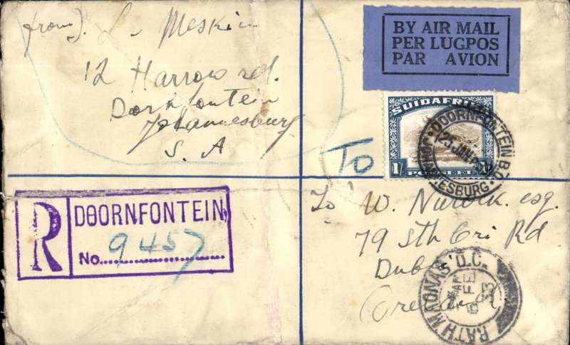 (South Africa) South Africa to Ireland, DOORNFONTEIN TO RATH MAONAS, DUBLIN, 6/2 arrival ds on front, carried on IMPERIAL AIRWAYS AFRICA northbound service AN 99 which departed Cape Town 25/1 on 'Helena' to Alexandria on 'Scipio', arriving Croydon 5/2 on 'Horatius'. Registered 4d PSE with additional 1/-, RATED 1/- for double air fee, and 4d registration. Mail carried by Helena returning from a curtesy visit. It was the first time an HP42 had operated south of Kisumu, ref Wingent p36. Some light crumpling, see scan.