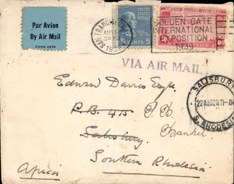 (Scarce and Unusual Routing) USA to Southern Rhodesia, SAN FRANCISCO to SALISBURY, by US internal air service to New York and on from Port Washington  by PAN AM N11 DIXIE CLIPPER which left 12/8 arriving Southampton 13/8.  Transferred to Imperial Airways Southampton-Durban Service flight #DS223  which left 16 August and was flown all the way by 'Cassiopia' to Beira arriving 21/8. Transferred to RHODESIA AND NYASLAND AIRWAYS arriving Salisbury 22/8 arrival cds. Readdressed 22 August. Franked 55c for 52c air rate, 3c excess. Closed tear top edge 50c stamp and flap missing, but interesting item notwithstanding. See scan