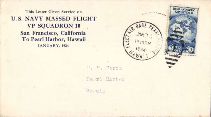 (United States) US Navy Massed Flight VP Squadron 10, San Francisco to Pearl Harbour, souvenir corner cover franked Byrd Antarctic Exp II 3c tied incomplete outgoing US postmark, and fine 'Fleet Air Base Pearl Harbour/Hawaii/Jan 11 1934' arrival postmark. One of the few covers posted and cancelled on arrival.