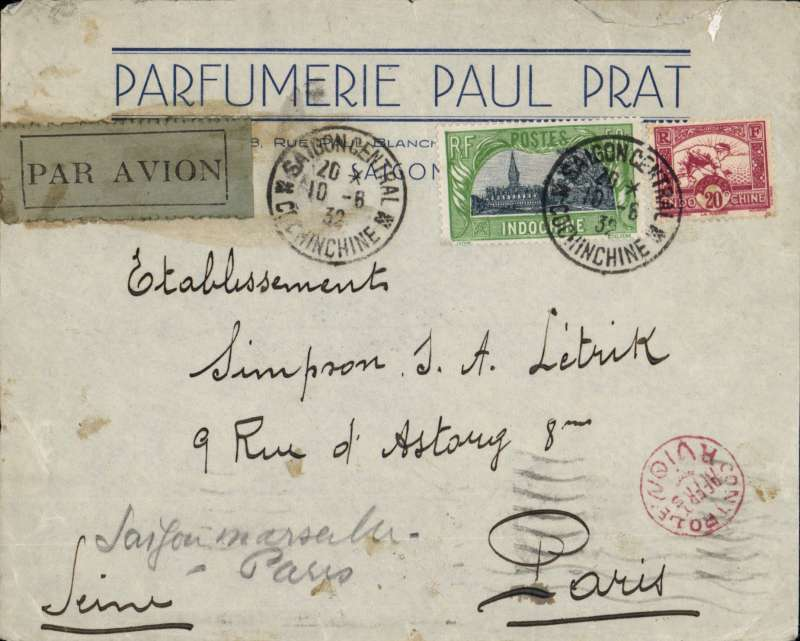 (French Indochina) Indo-China to France, SAIGON TO PARIS, carried on the weekly Air Orient service flight posted 10/6 leaving Saigon 10/6 arriving Marseilles bs 19/6 and delivered Paris bs 20/6. Carried by landplane to Damascus, bus/car to Beirut, and CAMS 53 flying boat to Marseille. The CAMS 53 was a transport flying boat built in France in the late 1920s, operated by Aeropostale, Air Orient and Air Union. Printed 'Parfumiere Paul Prat' commercial cover, grey/black etiquette, ms 'Saigon-Marseille-Paris', round red 'Controle/Avion' handstamp (used by the Bureau de Saigon between 1931-34, to testify correct franking for airmail letters (see 'Ligne Nogues', Collot & Cornu, p255). Franked 70c = 60c /10g air fee  + 6c/0-20g colonial + 4c overpaid.