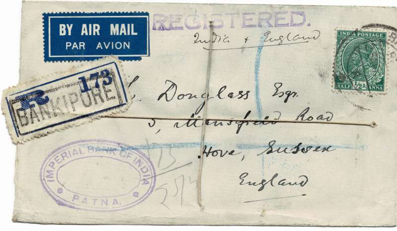 (Interruptions and Accidents) BANKIPORE TO LONDON, 1800km by surface to Karachi then by IMPERIAL AIRWAYS flight IW204 by Helena to Athens, Satyrus to Brindisi, rail to Paris, then Heracles to London, registered (label) bank cover franked 10 1/2 annas and intact wax seal verso. Flying from Egypt Satyrus ran out of petrol an had to make a force landing on the sea at Cape Sunion. A launch wa sent out from the air force base at Phaleron and the seaplane and eight passengers towed back to base where it was refuelled and continued on its way with minimum delay. See Wingent, p94
