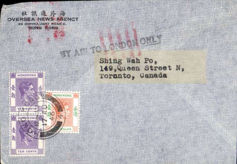 (Hong Kong) By Air To London Only' airmail, Hong Kong to Canada, no arrival ds, Oversea News Agency airmail cover, 21x10cm, franked $1 20c,  black straight line 'By Air To London Only' hs, McQueen, p250. This 'By Air To London Only' hs was applied to airmail originating in Hong Kong  during first 4-5 post war years and was used to indicate when carriage by air was to cease. Correctly rated for carriage by air to London, then surface to Canada. Non invasive ironed vertical crease, nice early post war aerophilatelic item.