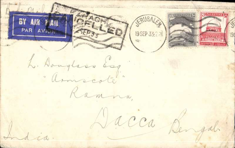 (Scarce and Unusual Routings) Rare commercial airmail  PALESTINE TO INDIA, JERUSALEM TO RAMNA, by Palestine Railway to Gaza, then by Imperial Airways eastbound service IE 234 which left Gaza 20/9 on Satyrus,  arriving Karachi 22/9 on Hannibal, and on by surface to Ramna 26/9. Plain cover franked 18mls, etiquette cancelled by black framed 'Karachi/Cancelled/22 Sep' hs. On this flight Satyrus made a record flight across the Mediterranean from Greece to Egypt in 4 1/2 hours, see wingent p103.