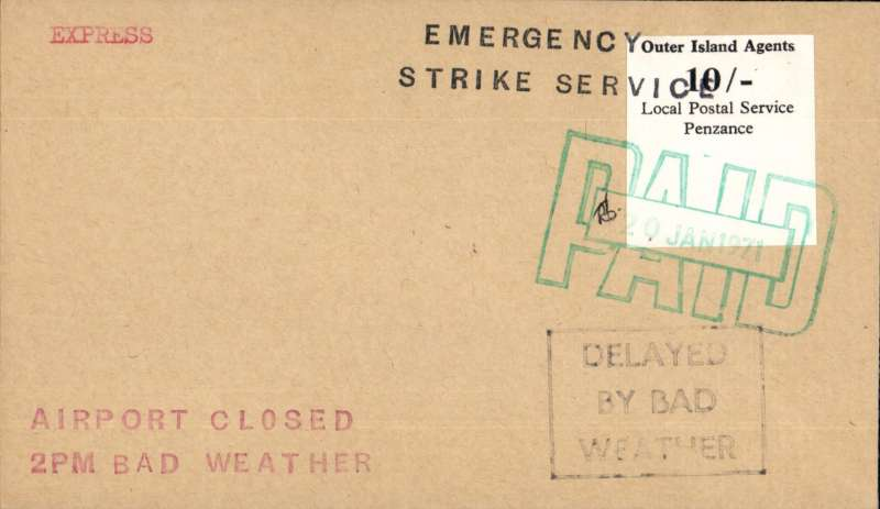 (GB Internal) 1971 British Postal Strike Emergency Airmail Service January to March 1971, 'Outer Islands Private Local Postal Service', Land's End Airport (Penzance 9 miles)  to Scilly Isles cancelled due to bad weather, plain cover franked LPS 10/- canc large green dated hand stamp initialled by local postmaster, typed 'Express' with 'Emergency/Strike Service', 'Delayed by Bad Weather', 'Airport Closed/2pm Bad Weather' cachets on front, and large 'Land's End Airport' cachet verso. Attractive and uncommon.