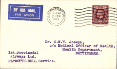"""(GB Internal) F/F Provincial Airways Ltd Plymouth to Hull service, airmail etiquette cover franked 1 1/2d, canc Southampton 27 Feb 1935 cds, typed '1st Provincial /Airways Ltd/Plymouth-Hull Service'. Not listed in Baldwyn so date of first service is difficult to confirm. The only references we could find were Stroud 1935 """"1934, March 4, Provincial Airways began Hull-Grimsby-Nottingham-Leicester-Southampton to connect with Croydon-Plymouth service"""", also https://en.wikipedia.org/wiki/Provincial_Airways. A truly scare item and one for the exhibit."""