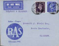(GB Internal) First acceptance of mail from Northern Ireland to Scotland for carriage on the accelerated RAS Belfast-Liverpool wartime airmail service, Belfast to Glasgow, bs 10/2, plain cover franked 5 1/2d, canc Belfast cds, large blue 'RAS/Belfast-Glasgow/9 February 1942' cachet. Scarce.