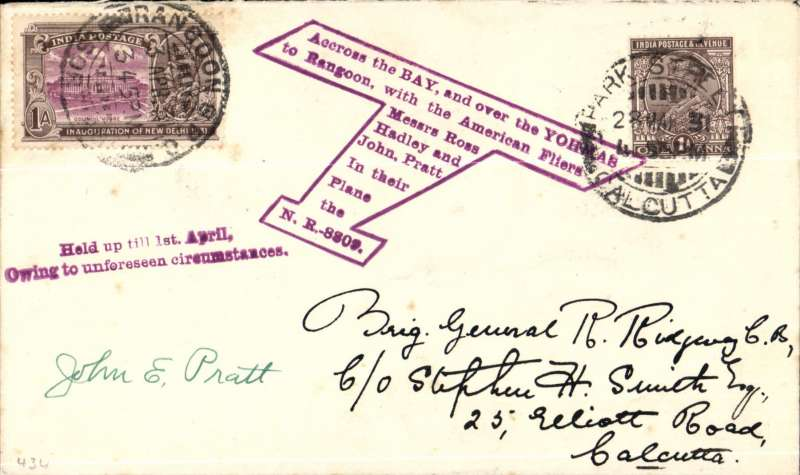 (India) HADLEY & PRATT AMERICAN WORLDS FLIGHT; Calcutta to Rangoon, 3/4/31 arrival cds on front,  cover with cachet indicating flight by Ross Hadley & John Pratt (USA) and with ?Held up till 1st April,/Owing to unforeseen circumstances.? cachet on front and ?John E.Pratt? signature below, see scan.  Scarce.