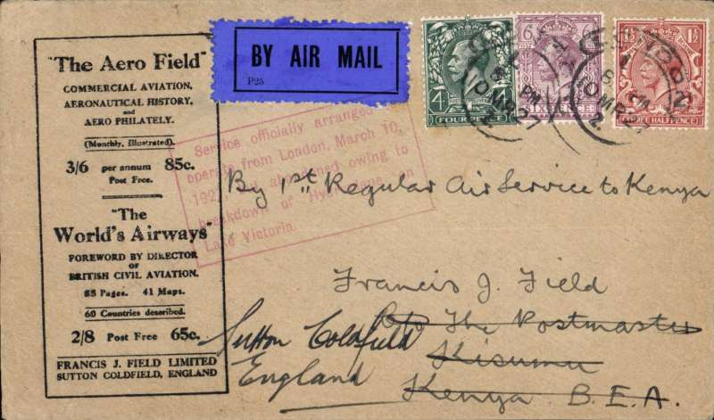 """(GB External) Attempted first regular airmail to Kenya, London to Kisumu, bs 31/3, black/buff Francis Field printed cover franked 6d 4d & 1 1/2d, canc London cds, ms 'By 1st Regular Air Service to Kenya', red framed explanatory cachet """"Service officially arranged to operate from London, March 10 1927, but abandoned due to crash of Hydroplane on Lake Victoria"""" on front,  Scarce, rated 270 points by Newall (p89)."""