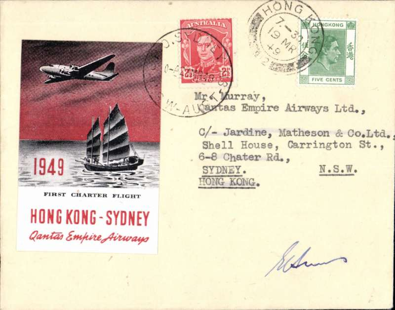 (Hong Kong) Qantas Skymaster survey flight, Hong Kong to Sydney, 21/3 arrival ds on front, official company cover with embossed Qantas winged logo on flap, franked Hong Kong 5c canc 19 MR 49 cds, large red/white Qantas Hong Kong-Sydney vignette,signed by the pilot, Capt. EC Sims.