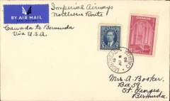 (Bermuda) VERY RARE BERMUDA FIRST ACCEPTANCE OF CANADIAN MAIL FOR CARRIAGE ON THE IMPERIAL AIRWAYS NORTHERN ROUTE, via New York bs 6/8, St George's Bermuda 10/8 confirms delivery, airmail etiquette cover franked 15c, canc Montreal 6/8 cds, ms 'Imperial Airways/Northern Route/Canada to Bermuda via USA'. We have not seen this cover before in 20 years, and it is not listed by W.J.Clark in his Airmails of Bermuda which he published in 1990.