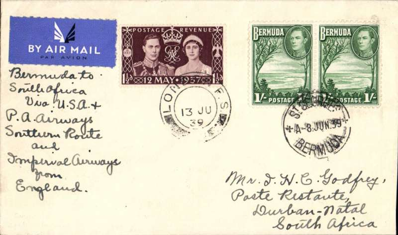 (Bermuda) POSSIBLY THE ONLY BERMUDA FIRST ACCEPTANCE FOR SOUTH AFRICA, bs Durban 20 Jun 39, via Southampton for carriage on the PAN AMERICAN SOUTHERN ROUTE. Airmail cover addressed to the eminent aerophilatelist JHC Godfrey, franked 2/- Bermuda stamps canc St POSSIBLY THE ONLY BERMUDA FIRST ACCEPTANCE FOR SOUTH AFRICA, bs Durban 20 Jun 39, via Southampton for carriage on the PAN AMERICAN SOUTHERN ROUTE. Airmail cover addressed to the eminent aerophilatelist JHC Godfrey, franked 2/- Bermuda stamps canc St George's/8 Jun 39, and GB 1 1/2d canc London FS/13 Jun 39 for OAT all the way by 'Canopus' to Durban on the Imperial AW Africa Southbound service IAW DS 205 arriving19/6, see Wingent p172.  Mail from Bermuda was accepted for the third trans-Atlantic service on the PAN Am route which had been inaugurated on 20 May. Ms verso '5 recorded' to GB'. Not listed in W.J. Clarke 1990. This is the first acceptance for South Africa by the Southern Route we have seen in 20 years and believe it could possibly be the only one, but this will need verification by an expert.