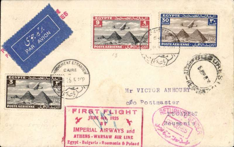 (Scarce and Unusual Routings) RARE Imperial Airways and/Athens-Warsaw three airline cover, Egypt to Romania, CAIRO to BUCHAREST, bs 4/6, carried first on IAW northbound service AN 242 by Hannibal to Alexandria then by Satyrus to Athens, bs 4/6; then ? inaugural TRANSFER to airline SHCA (Sociיtי Hellenique des Communications Aיriennes)  for carriage to Salonica, then TRANSFERRED again to the Polish airline LOT for carriage to Bucharest, arriving 5/6. Anhoury corner cover, franked 42 mls Egyptain stamps, canc 'Cairo/....ovement    Etranger/3 Jun 35' cds, fine strike red framed 'First Flight/June 4th 1935/ by/Imperial Airways and/Athens-Warsaw Air Line/Egypt-Bulgaria-Roumania & Poland'. Returned, arriving Cairo 20/6. Unlisted and not seen by us before!.