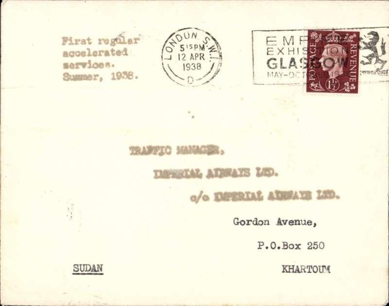 """(GB External) IMPERIAL AIRWAYS TEST LETTER, London to Khartoum bs 15/4, from the Traffic Manager Imperial AW London to the Traffic Manager Imperial AW Khartoum, carried on the FIRST SERVICE ON NEW ACCELERATED SOUTHAMPTON-DURBAN SERVICE DS83, flown by Ceres to Wadi Halfa, then by Canopus to Khartoum.  Plain cover, franked 1 1/2d, typed """"First regular accelerated service, Summer 1938"""".  See Movements of Aircraft on Imperial Airways African Route 1931-1939, P Wingent, p149, pub 1991. Scarce."""