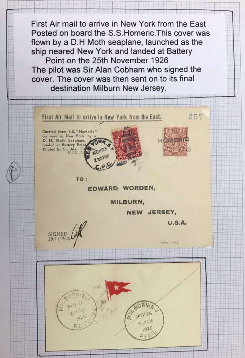 "(Ship to Shore) Sir Alan Cobham demonstration flight from SS Homeric at sea to Battery Point, New York City, flown and IINITIALLED BY SIR ALAN COBHAM, printed souvenir cover bears cachet ""First Air Mail to arrive in New York from the East"". Illustrated p 1545 AAMC. Scarce item in fine condition, mounted on album leaf, see scan.."