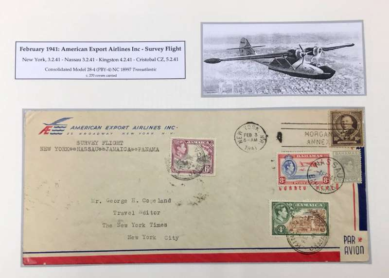 (Flying Boats) AMERICAN EXPORT AIRLINES SURVEY FLIGHT, New York to Cristobal, bs 5/2, via Nassau bs 3/2 and Kingston 4/2, company cover, 23x10cm, with red/blue corner logo, MIXED franking with US stamp 3/2, Bahamas stamps 4/2 and Jamaica stamp 4/2. Also picture of the AEA Consolidated 28-4 flying boat ' Transatlantic' which carried the cover, in flight. Mounted on album leaf, SCARCE item.