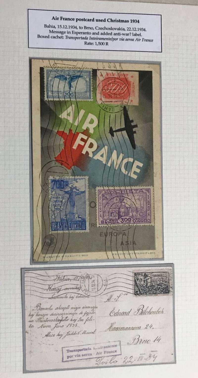 (Ephemera) Air France 1939/40 promotional festive season PPC used Christmas 1934 flown from Bahia, Brasil to Brno, Checkoslovakia, showing silhouette of an airplane above a map of France on green/blue and grey background, reproduced form an Air France poster. Verso, a message in ESPERANTO, a boxed cachet in Portuguese 'Carried entirely by air', and a ? anti war label 'CIVILISACAO' (Civilisation). Franked at the concessionary rate of 1500r, stamps mounted on picture side of card, see scan.  A rare and interesting item, not seen by us before.