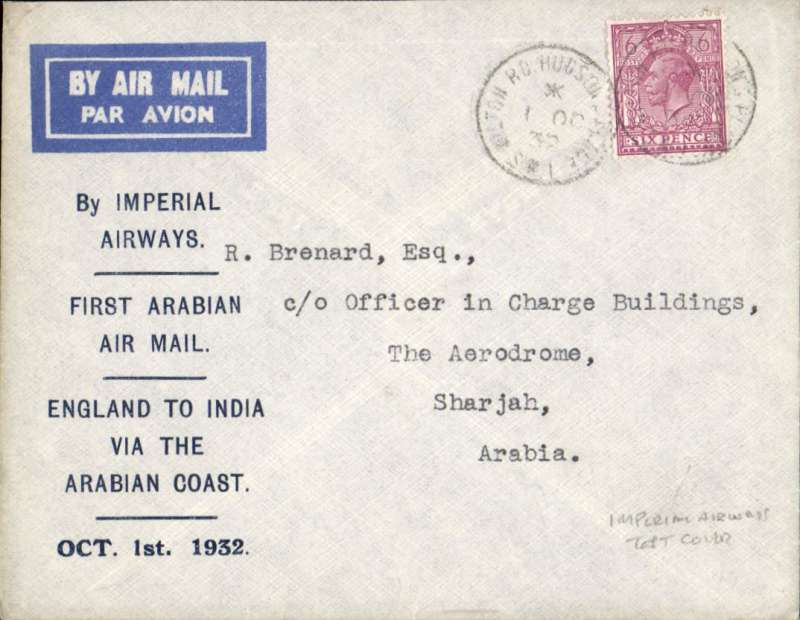 """(GB External) Imperial Airways test flight London to Sharjah (difficulties with the Persian govt. necessitated a route change from the southern shores of Persia to the northern shores of Arabia) over new route via Arabia, franked 6d canc Hudson Place cds, no arrival ds, official printed souvenir cover """"First Arabian Air Mail/England to India Via the Arabian Coast/Oct 1st 1932"""", imprinted  etiquette, Imperial Airways, rated 120pts by Newall."""