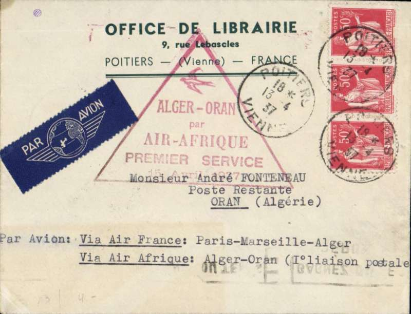 (France) POITIERS TO ORAN, carried by Air France to Alger via Paris and Marseille, and by F/F AIR AFRIQUE to Oran, bs 16/4. Airmail etiquette cover franked 1F50, large triangular F/F cachet.