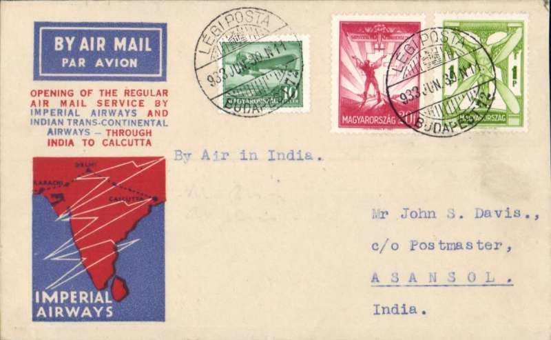 (Alex Newall personal collection) Imperial Airways/ITCA, European feeder mail, route extension to Calcutta, BUDAPEST - ASANSOL, bs 8 Jul 33. Routed by the LONDON - KARACH - JODHPUR - ALLAHABAD - ASANSOL - (CALCUTTA) service. Souvenir cover franked 1P 30f canc Budapest cds, also Matyasfold cds verso. Reference # 33.13d6 assigned retrospectively, not listed in  Alexander Newall, 'British External Airmails Until 1934', 2nd edition 1996. RARE.