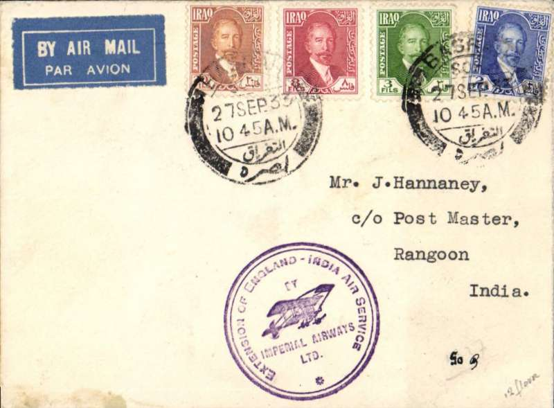 (Alex Newall personal collection) First acceptance of IRAQUI mail for Imperial Airways/ITCA route extension to Calcutta, BASRA - CALCUTTA - RANGOON, bs 1 Oct 33. Souvenir cover, violet 'Imperial Airways Ltd/ 'Extension of England-India Air Service' cachet on front and London-Karachi-Rangoon fist flight cachet verso , franked 35 fls. Reference # 33.17c3,  Alexander Newall, 'British External Airmails Until 1934', 2nd edition 1996.