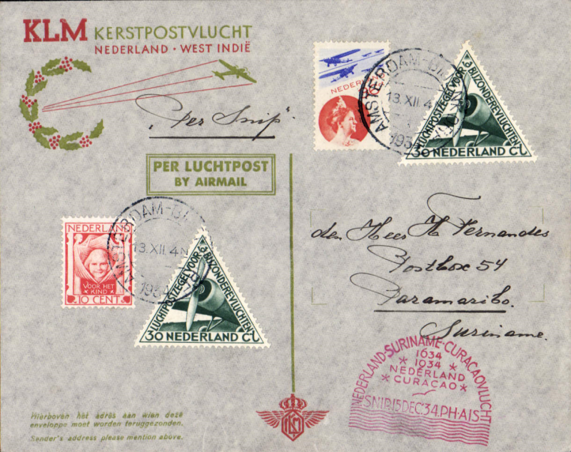 (Netherlands ) Snip' Christmas flight Netherlands to Curacao, specially printed souvenir cover franked franked with special stamp and airmails 10c and 36c, postmarked Amsterdam cds and with arrival b/s cachet 20.12.34, red 'domed' 15/12 depart cachet on front and ms 'Snip'. The route was Amsterdam-Marseilles-Alicante-Casablanca-Porto Praia- Paramaribo-La Guaira and finally Curaחao. Nice item.