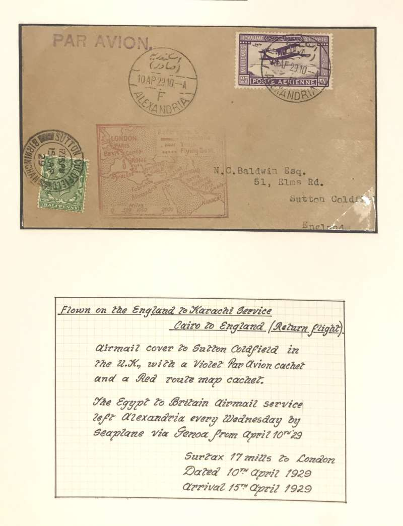 (Egypt) First return flight England-Krachi service, ALEXANDRIA to LONDON, 15 Apr 29 arrival ds on front, carried on Imperial Airways Eastern Service flight #IW1 by City of Baghad from Alexandria, and by City of Glasgow from Basle to London, plain cover franked 17mls, violet 'Par Avion' hs, Francis Field authentication hs verso.