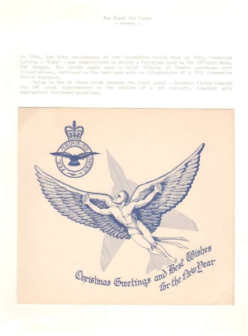 (Ephemera) RAF Hendon 1956 Christmas card (FAGA) commemorating the 45th anniversary of the 1911 Coronation Aerial Post, a display on four pages showing the front cover - Daedalus flying towards the RAF crest; and, in facsimile, page 2 depicting Claude Graham-White flying over Hendon Parish Church; page 3 showing various episodes in the history of Hendon, each with a relevant photograph, and the back cover showing the 1911 PC surrounded with further extracts of the history of Hendon. Images.