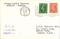 "(Ireland) BEA Air Letter Service, network of routes increased, Belfast to London, plain cover franked 2 1/2d, cancelled Kensington 1 Feb 1950 applied on arrival,  typed 'Airway Letter Service/Belfast-London', verso vioilet three line ""BEA/1 Feb 1950/Belfast (ms) 5d."" Last flight before the introduction of air letter stamps. Scarce."