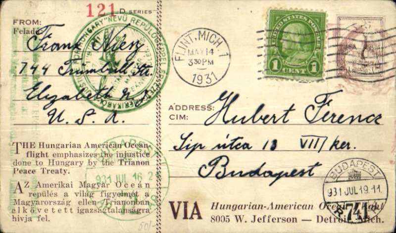 "(United States) Endres and Magyar ""Justice for Hungary"" flight from New York to Hungary with a stop at Harbour Grace, Newfoundland, specially printed card with an imprinted stamp of $1 with an additional US 6c ordinary stamp, postmarked Flint, Mich, May 14 1931 machine cancel, appropriate green circular and three line flight cachets and  special green Budapest Jul 16, 1931 arrival ds's on the front.  AAMC, TO 1144. Two very faint bends, not visible from front - see scan."