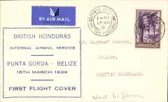"(British Honduras) F/F Punta Gorda to Belize,  bs 15/3, airmail etiquette cover franked 3c canc Punta Gord cds, large blue framed ""British Honduras/Internal Airmail Service/Punta Gorda-Belize/15 March 1939/First Flight Cover"". Scarce. Francis Field authentication hs verso."